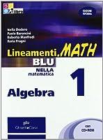 Lineamenti.math blu. Algebra. Con espansione online. Per le Scuole superiori. Con CD-ROM: LINEAM.MATH BLU ALG.1+CDRO