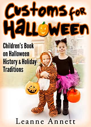 Customs For Halloween! Discover Halloween History & Holiday Traditions In This Childrens