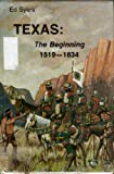img - for Texas: The Beginning, 1519-1834 book / textbook / text book