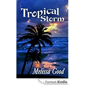 Tropical Storm: The 2010 Author Edition (The Dar & Kerry Series) (English Edition)