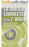 La maison connect�e et le Z-Wave - Passez � l'action avec eedomus