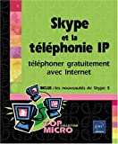 Skype et la tlphonie IP : Tlphoner gratuitement avec Internet