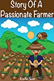 Books For Kids: Story Of A Passionate Farmer: (Kids Books, Childrens Books, Bedtime Stories For Kids, Free Stories, Kids Adventure, Kids Fantasy, Bedtime ... Stories For Kids (Ages 4-6 6-9 9-12))