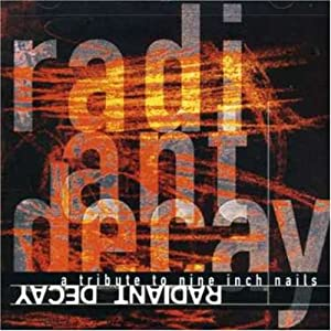 Radiant Decay: Tribute to Nine Inch Nails