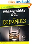 Whiskey, Whisky & Co. f�r Dummies: De...