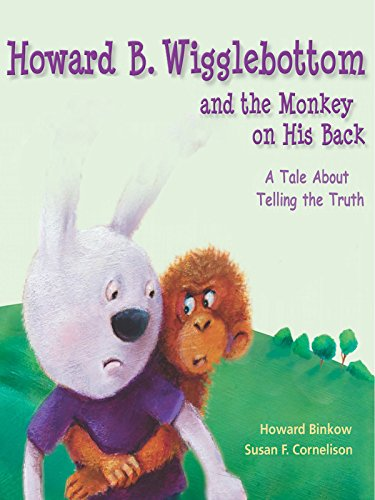 Howard B. Wigglebottom and the Monkey on His Back: A Tale About Telling the Truth Lesson
