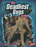 img - for The Deadliest Bugs on Earth (Blazers: the World's Deadliest) (Blazers: World's Deadliest) book / textbook / text book