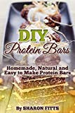 DIY Protein Bars: Homemade, Natural and Easy to Make Protein Bars