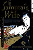 img - for By Laura Joh Rowland The Samurai's Wife: A Novel (Sano Ichiro Novels) [Paperback] book / textbook / text book