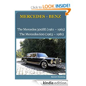 The Mercedes 300SE W112 and 600 W100 (The Mercedes History, the 1960s) Bernd S. Koehling