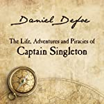 The Life, Adventures and Piracies of Captain Singleton | Daniel Defoe