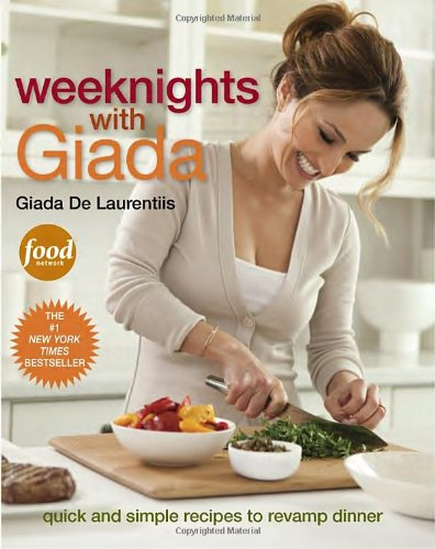 Download Weeknights with Giada: Quick and Simple Recipes to Revamp Dinner