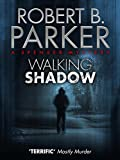 Walking Shadow (A Spenser Mystery)