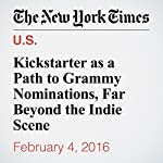 Kickstarter as a Path to Grammy Nominations, Far Beyond the Indie Scene | Ben Sisario