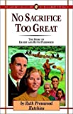 img - for No Sacrifice Too Great: The Story of Ernest and Ruth Presswood (Jaffray Collection of Missionary Portraits) by Ruth Presswood Hutchins (1993-05-01) book / textbook / text book
