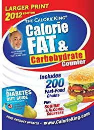 The CalorieKing Calorie, Fat, & Carbohydrate Counter 2012 Larger Print Edition (Calorieking Calorie, Fat & Carbohydrate Counter (Larger Print Edition))