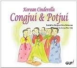 Congjui & Potjui (Korean Cinderella. Korean Folktales)