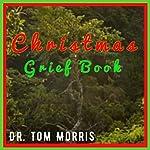 Christmas Grief Book | Tom Morris