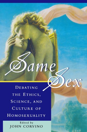 Same Sex: Debating the Ethics, Science, and Culture of...