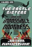 img - for The Castle Sisters and the Impossible Darkness book / textbook / text book
