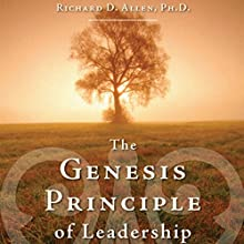 The Genesis Principle of Leadership: Claiming and Cultivating Your Created Capacity (       UNABRIDGED) by Richard D. Allen PhD Narrated by Richard D. Allen