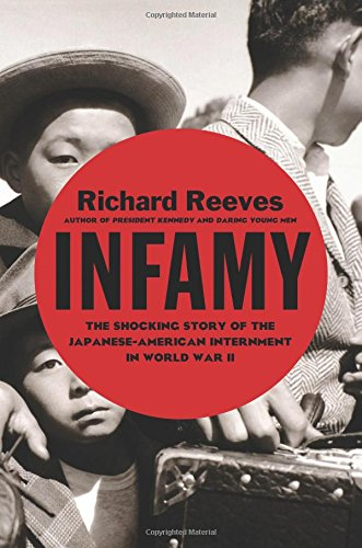 Infamy: The Shocking Story of the Japanese-American Internment in World War II