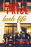 Lush Life: A Novel (0312428227) by Price, Richard