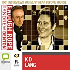 Enough Rope with Andrew Denton: K.D. Lang Radio/TV Program by Andrew Denton Narrated by K. D. Lang
