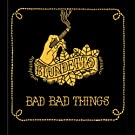 Bad Bad Things