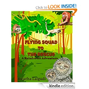 Flying Squad to the Rescue - A Rainforest Adventure Sujatha Lalgudi