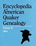 Encyclopedia of American Quaker Genealogy, Vol. 4: Ohio Monthly Meetings