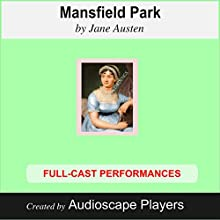 Mansfield Park (       ABRIDGED) by Jane Austen, Janet Chiesa (adaptation) Narrated by Audioscape Players