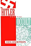 Hitler and the Occult (0879759739) by Anderson, Ken