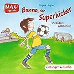 Benno, der Superkicker und andere Geschichten | Regina Hegner