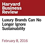 Luxury Brands Can No Longer Ignore Sustainability | Andrew Winston