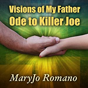 Visions of My Father: Ode to Killer Joe | [M. J. Romano]