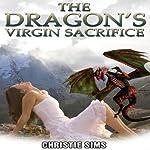 The Dragon's Virgin Sacrifice: Beast Erotica | Christie Sims,Alara Branwen