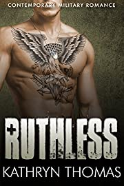 Ruthless: Contemporary Military Romance