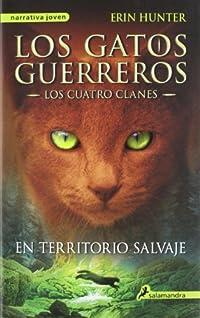En Territorio Salvaje / Into the Wild (Los Gatos Guerreros / Warriors)