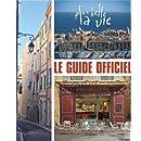 Plus belle la vie : Le guide officiel