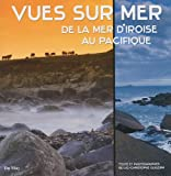 echange, troc Luc-Christophe Guillerm - Vues sur mer : De la mer d'Iroise au Pacifique