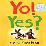 Yo! Yes? | Chris Raschka