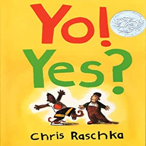 Yo! Yes? | [Chris Raschka]