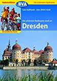 Radreiseführer BVA Die schönsten Radtouren rund um Dresden mit detaillierten Karten