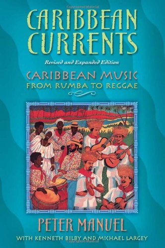Caribbean Currents: Caribbean Music from Rumba to Reggae,...