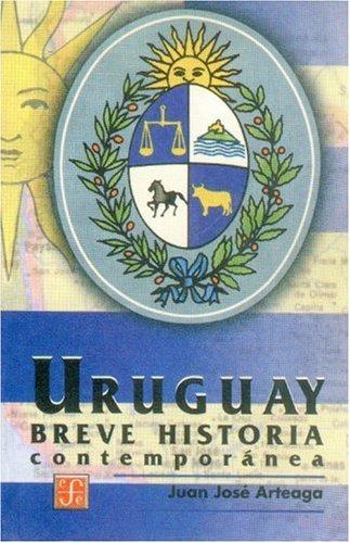 Breve historia contemporánea del Uruguay (Spanish Edition)