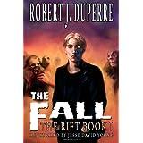 The Fall: The Rift Book I ~ Robert J. Duperre