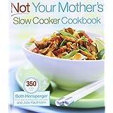 Not Your Mother's Slow Cooker Cookbook (NYM Series) ~ Beth Hensperger
