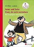 Vater und Sohn - Zwei, die sich verstehen: Die 33 lustigsten Geschichten