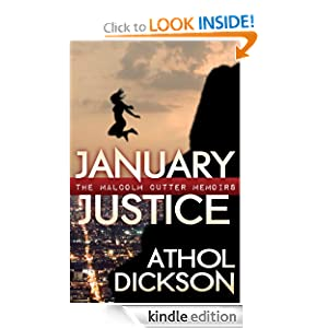 January Justice (The Malcolm Cutter Memoirs): Athol Dickson: Amazon.com: Kindle Store
